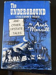 The Underground Freedomandrsquos Road By Arch Merrill 1963
