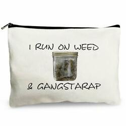 Cosmetic Bags for Women I Run On Weed amp; Gangsta Rap Funny Makeup Bag for ... $9.99