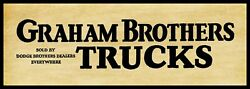 1926 Graham Brothers Trucks At Dodge Dealers New Metal Sign 6 X 18 Long