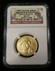2014 Eleanor Roosevelt 10 Gold First Spouse Ngc Ms70