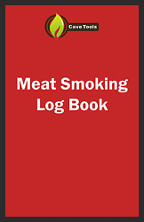 Bbq Smoker Recipe Journal Book With Grill Prep Notes For Sauces Rubs A Smoker
