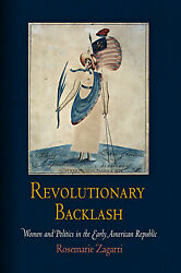 Revolutionary Backlash: Women and Politics in the Early American Republic $31.22