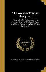 The Works Of Flavius Josephus Comprising The Antiquities Of The Jews A