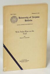 Frank C Lockwood / With Padre Kino On The Trail 1st Edition 1934 260873