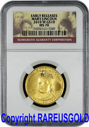 2010 Mary Todd Lincoln 10 Ngc Ms 70 Er First Spouse Gold Coin Early Release