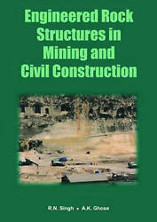 Engineered Rock Structures In Mining And Civil Construction Singh Raghu N. And G