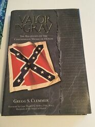 Valor In Gray Recipients Of Confederate Medal Of Honor Gregg S Clemmer Signed Hc