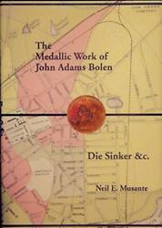The Medallic Works Of John Adams Bolen Colonial Coins Collections History Book