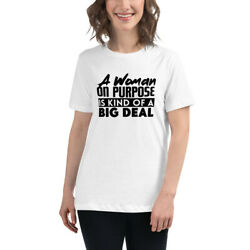 A Woman On Purpose Is Kind Of A Big Deal | Womenand039s Relaxed T-shirt