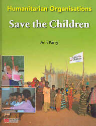 Save The Children Humanitarian Organisations - Macmillan Library By Parry, An