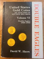 United States Gold Coins Vol Vi U.s. Double Eagles 1849-1933 - By David Akers