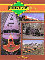 Illinois Central In Color With Steam And Diesel Locomotives - New Book