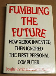Fumbling The Future How Xerox Invented Then Ignored The First Personal Computer