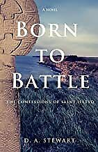 Born To Battle The Confessions Of Saint Illtyd 1 The Age Bookpaperback
