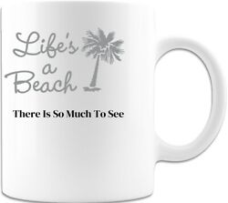 Life Is A Beach Coffee Mug Or Women Gift For Mother Grandmother Wife Friend Dad