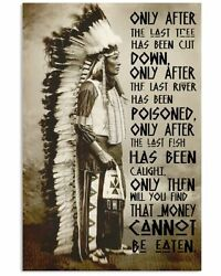 Native American Only After Cree Prophecy Posters Home Decor Best Birthday Gift