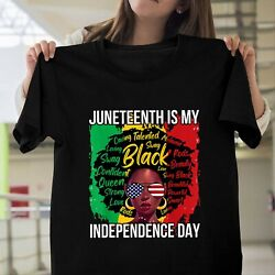 Juneteenth Is My Independence Day Black History 4th Of July Unisex T Shirt S-5xl