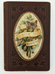 Scarce 1874 Who Were The First Weavers Antique Book In Very Nice Condition