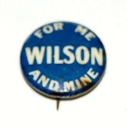1916 Woodrow Wilson For Me Mine 7/8 Campaign Pin Pinback Button Badge Political
