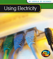 Using Electricity My World Of Science By Royston Angela