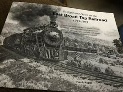 Twilight On The East Broad Top 1945-1965 Soft Cover Book