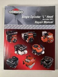 Briggs And Stratton Single Cylinder L Head Engine Built After 1981 Repair Manual.