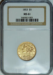 1853 Ngc Ms61 Liberty 5 Gold Half Eagle Decent Coin For The Grade Level