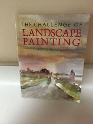 The Challenge Of Landscape Painting By Ian Simpson Very Good Condition Art