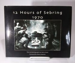 12 Hours Of Sebring 1970 1st Print Signed By Harry Hurst Endurance Auto Racing