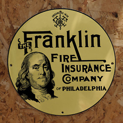 Vintage 1829 The Franklin Fire Insurance Company Porcelain Gas And Oil Pump Sign