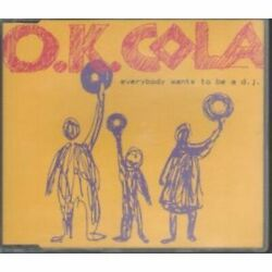 Ok Cola-everybody Wants To Be A Dj Cd Single New
