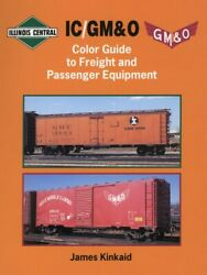 Ic/gmando Color Guide To Freight And Passenger, Illinois Central And Gmando - New Book