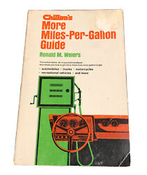Chilton's More Miles-per-gallon Guide By Ronald M. Weiers 1974 1st Edition