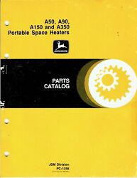 John Deere A50 A90 A150 A350 Space Heaters Parts Catalog Pc-1358 Revised Jan-80