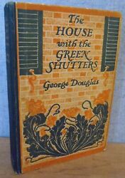 The House With The Green Shutters By George Douglas 1902