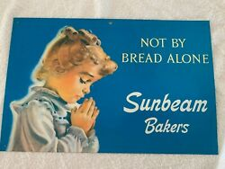Vintage Sunbeam Bakers Metal Advertising Sign Not By Bread Alone 16 By 10.5