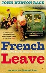 French Leave A Wonderful Year Of Escape And Discovery John Burton Race Used