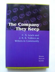 Company They Keep, C.s. Lewis And J.r.r. Tolkien As Writers In Community, Signed