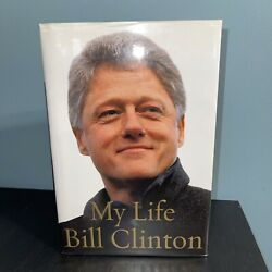 My Life By Bill Clinton Signed First Edition 2004 Hardcover