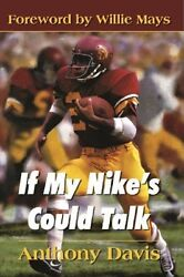 If My Nikes Could Talk - Hc W/dj 1st Edition 2009 Anthony Davis Autographed Rare