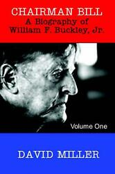 Chairman Bill A Biography Of William F. Buckley Jr. By David Miller English