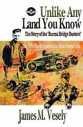 Unlike Any Land You Know The 490th Bomb Squadron In China-burma-india By James