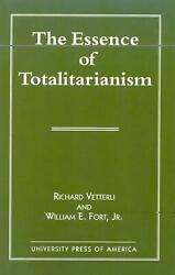 The Essence Of Totalitarianism By Richard Vetterli English Paperback Book Free