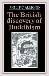 The British Discovery Of Buddhism By Philip C. Almond English Paperback Book F