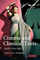Cinema And Classical Texts Apolloand039s New Light By Martin M. Winkler English Pa