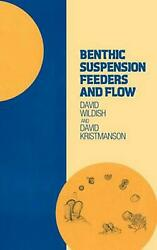 Benthic Suspension Feeders And Flow By David Wildish English Hardcover Book Fr