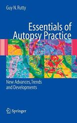 Essentials Of Autopsy Practice New Advances Trends And Developments English