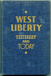 West Liberty West Virginia Yesterday And Today Ed By C.c. Regier - 1939