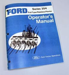 Ford Series 354 Pull Type Plateless Planter Operators Owners Manual New Print