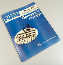 Ford Series 352 Pull Type Plate Planter Operators Owners Manual New Print 6 Row
